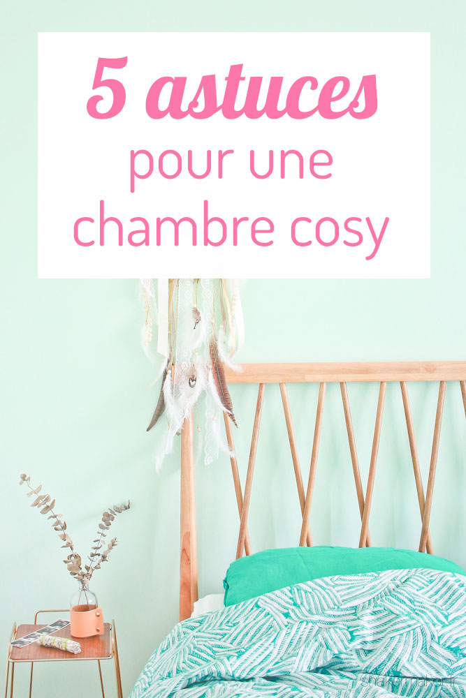 5 astuces pour une chambre cosy shakermaker. Black Bedroom Furniture Sets. Home Design Ideas